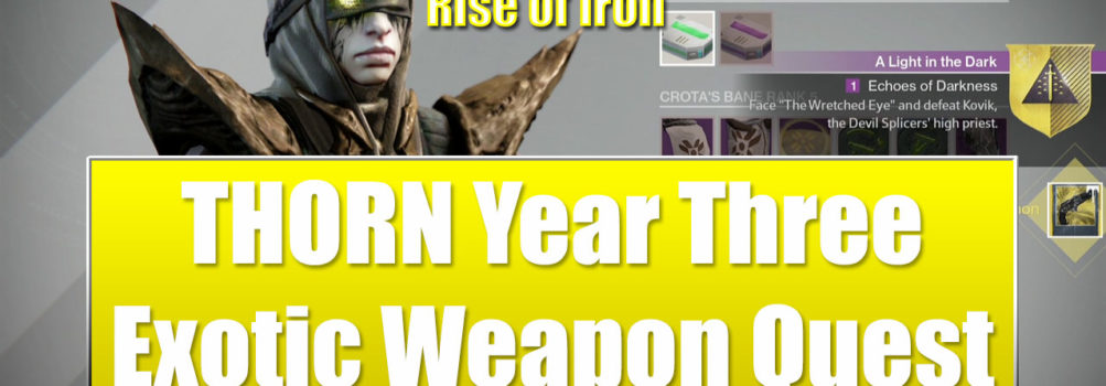 Thorn year 3 exotic weapon quest