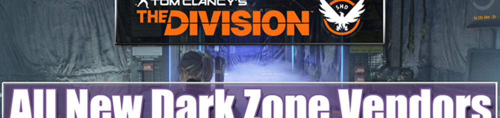 New Dark Zone Vendors