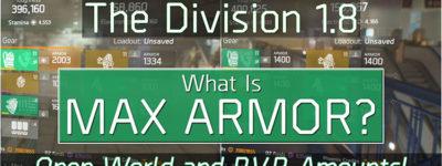 The Division 1.8 Max Armor Breakdown